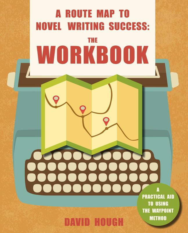 A Route Map to Novel Writing Success: The Workbook