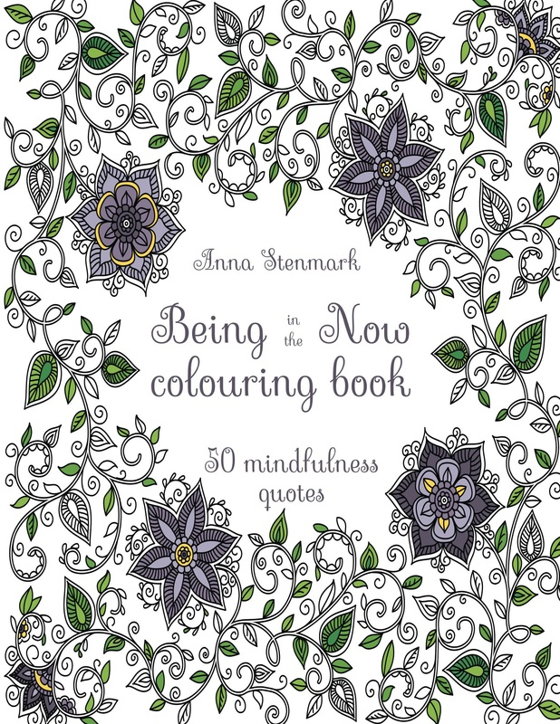 Being in the Now: 50 mindfulness quotes to colour and keep (UK edition)